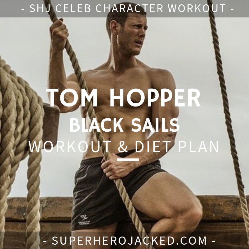 Tom Hopper Black Sails Workout and Diet