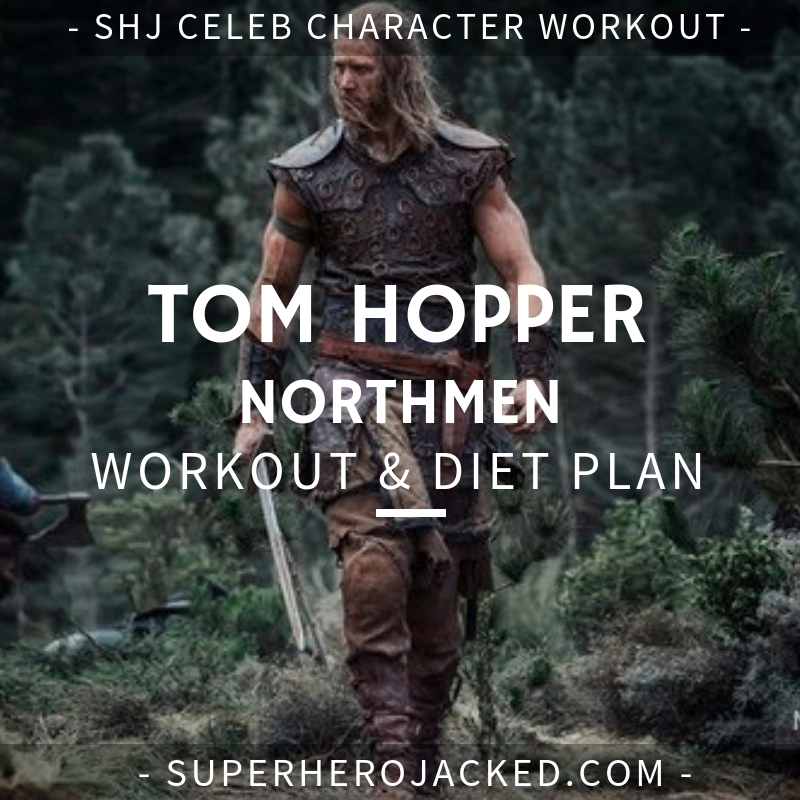Tom Hopper Northmen Workout and Diet