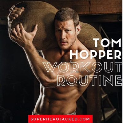 Tom Hopper Workout Routine