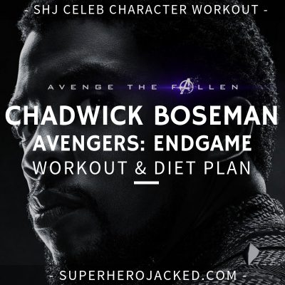 Chadwick Boseman Avengers_ Endgame Workout and Diet