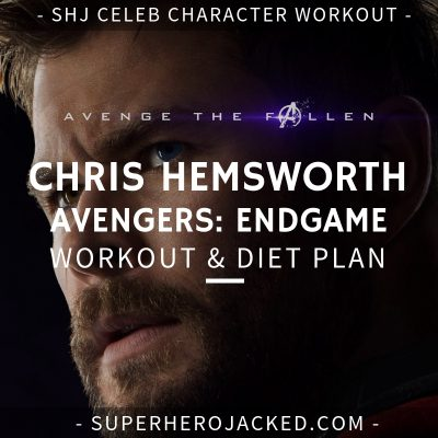 Chris Hemsworth Avengers_ Endgame Workout and Diet