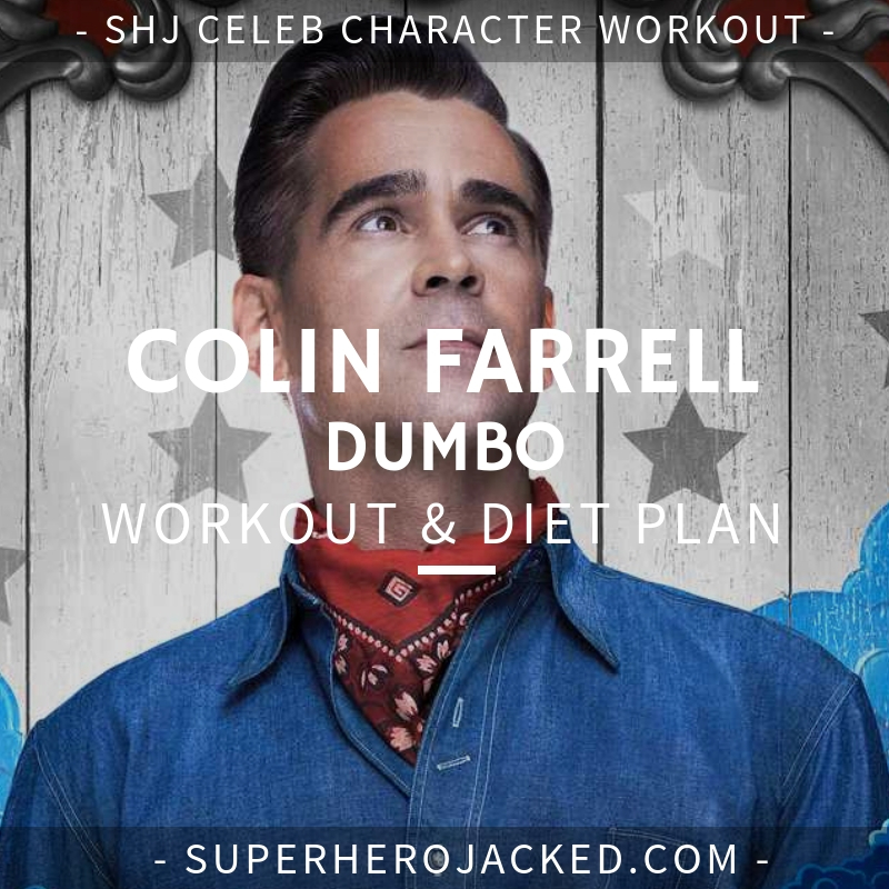 Colin Farrell Dumbo Workout
