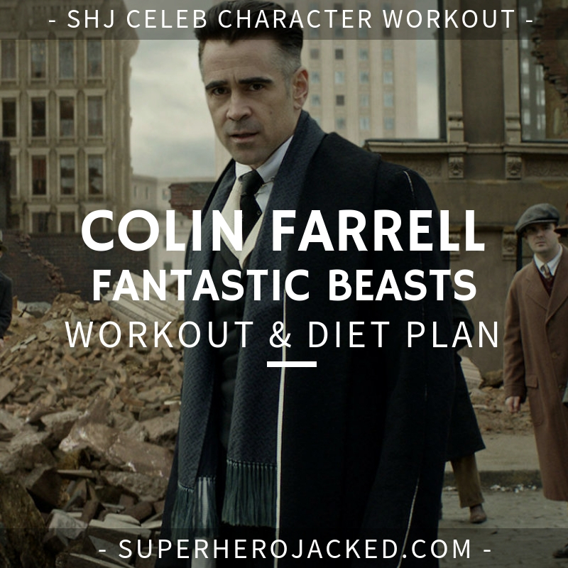 Colin Farrell Fantastic Beasts Workout