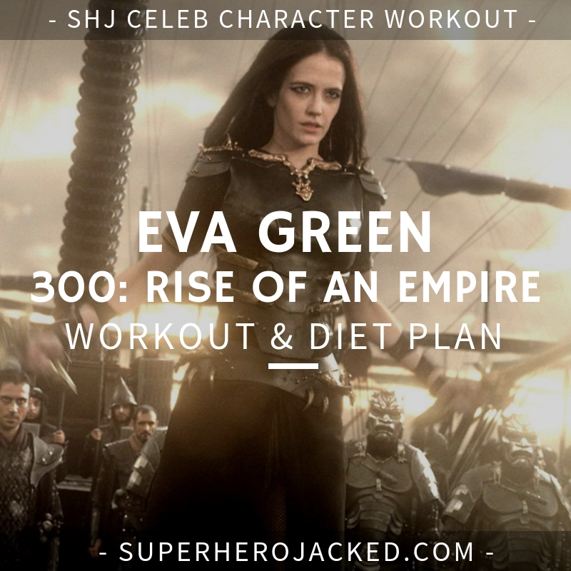 Eva Green Workout Routine and Diet Plan: The Stunning