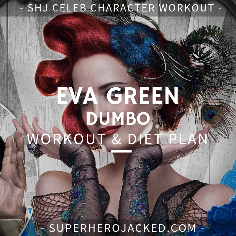Eva Green Dumbo Workout and Diet