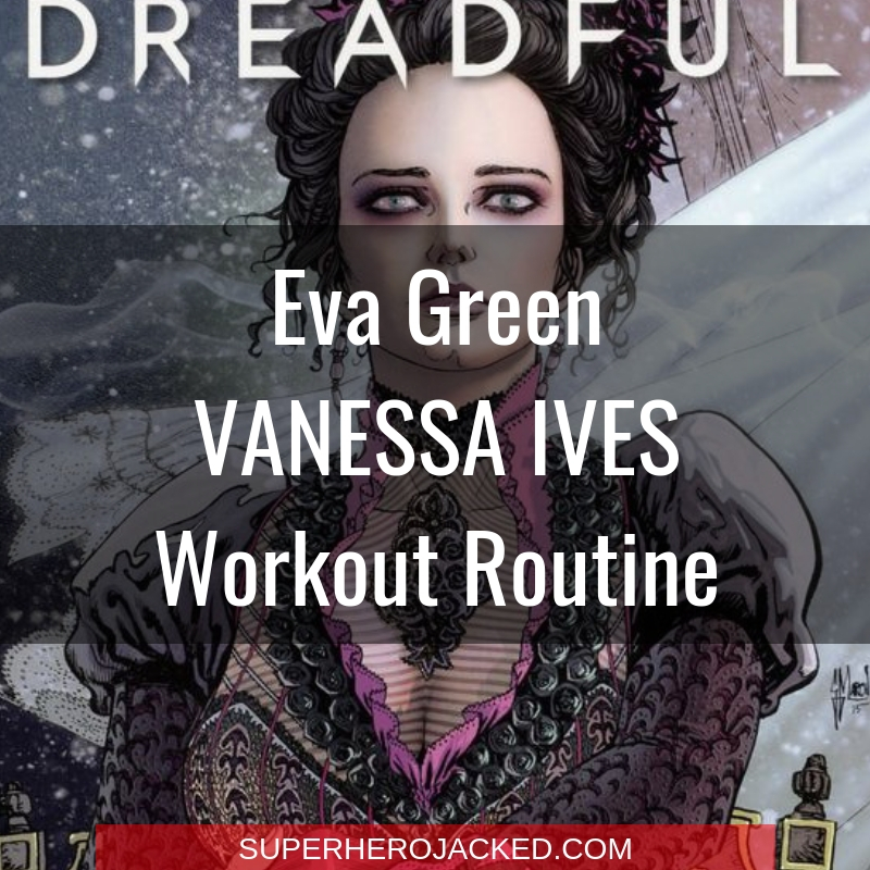Eva Green Vanessa Ives Workout