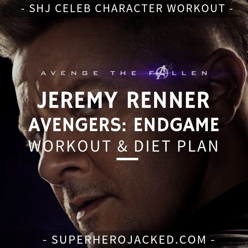 Jeremy Renner Avengers_ Endgame Workout and Diet ...