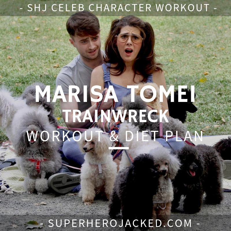 Marisa Tomei Trainwreck Workout Routine