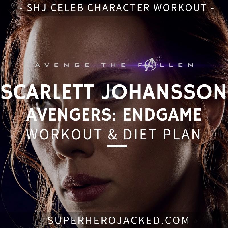 Scarlett Johansson Avengers Endgame Workout and Diet