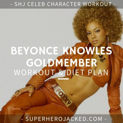Beyonce Knowles Goldmember Workout and Diet