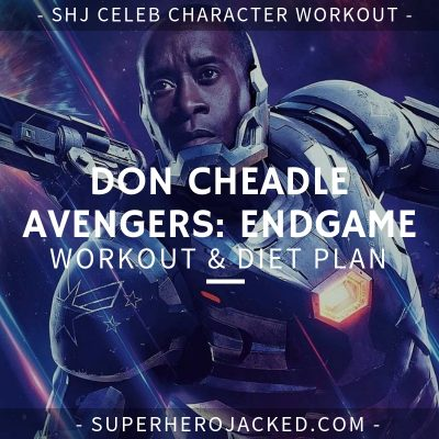 Don Cheadle Avengers_ Endgame Workout and Diet