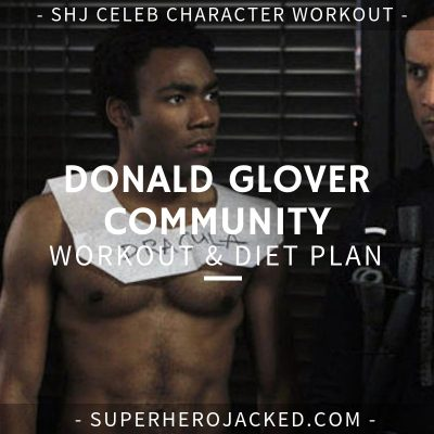 Donald Glover Community Workout and Diet