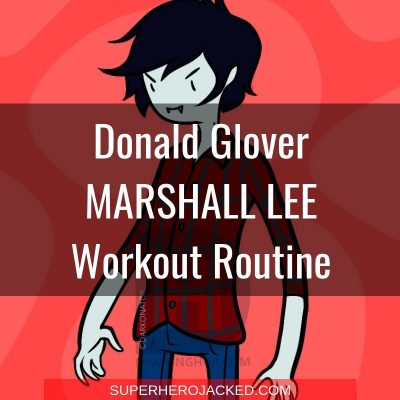 Donald Glover Marshall Lee Workout