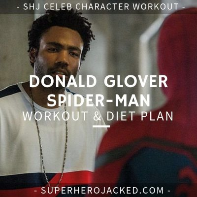 Donald Glover Spider-Man Workout and Diet