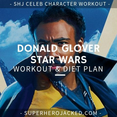 Donald Glover Star Wars Workout and Diet