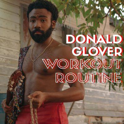 Donald Glover Workout