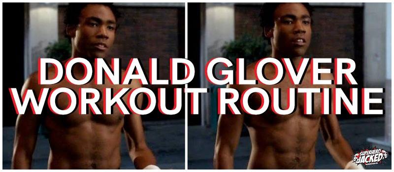 Donald Glover Workout Routine
