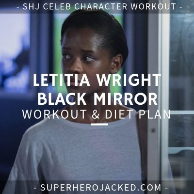 Letitia Wright Black Mirror Workout and Diet