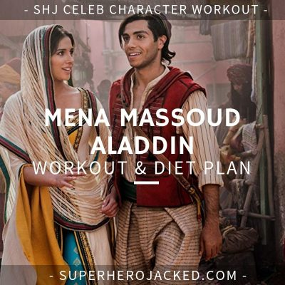 Mena Massoud Aladdin Workout and Diet