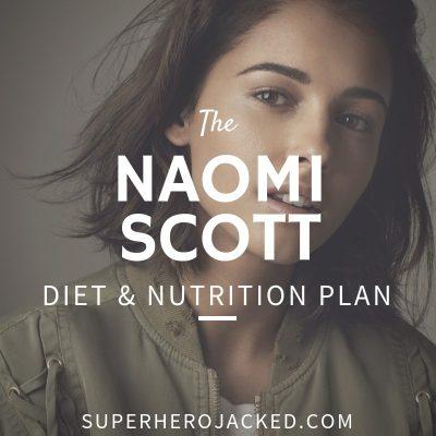 Naomi Scott Diet and Nutrition