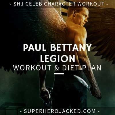Paul Bettany Legion Workout and Diet