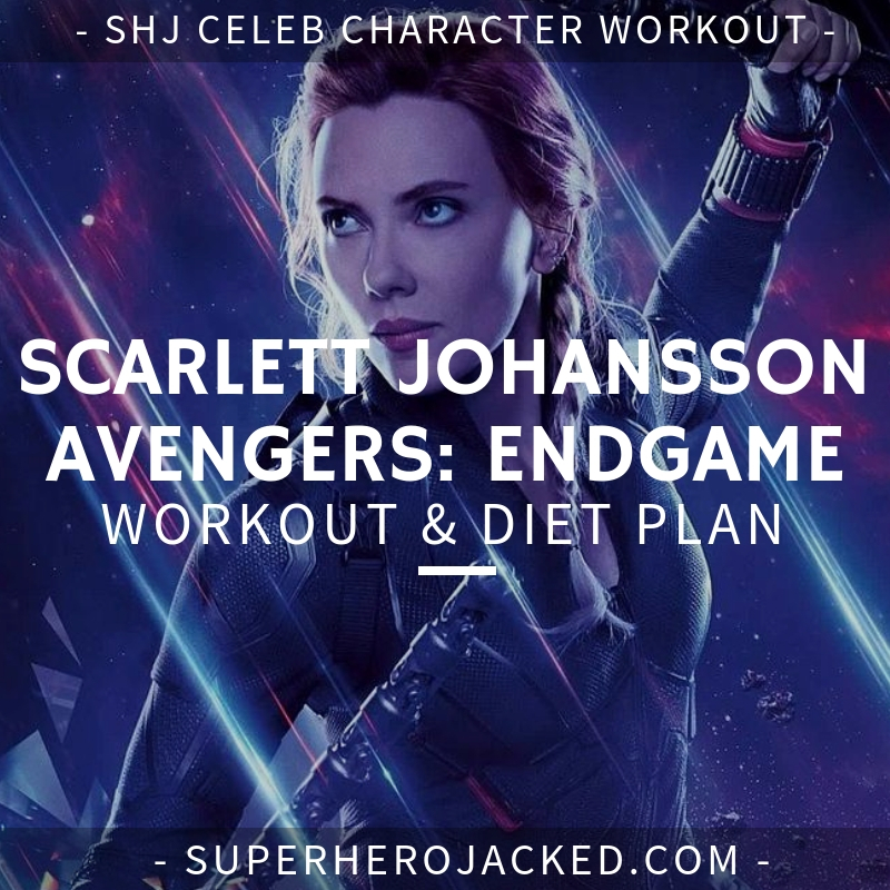 Scarlett Johansson Avengers_ Endgame Workout and Diet