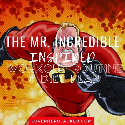 The Mr. Incredible Inspired Workout and Diet
