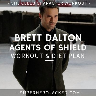 Brett Dalton Agents of SHIELD Workout and Diet