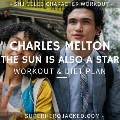Charles Melton The Sun is also a Star Workout and Diet