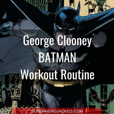 George Clooney Batman Workout