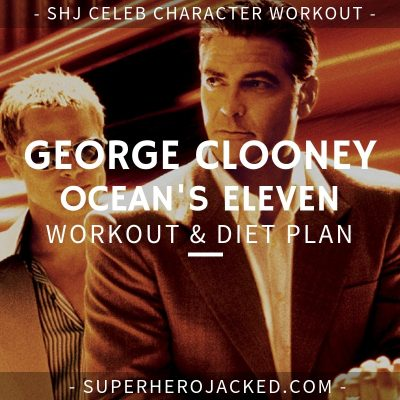 George Clooney Ocean's Eleven Workout and Diet