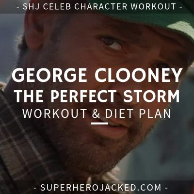 George Clooney The Perfect Storm Workout and Diet