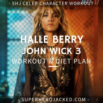 Halle Berry John Wick 3 Workout and Diet