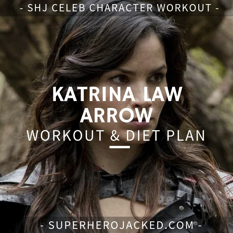 Katrina Law Arrow Workout and Diet