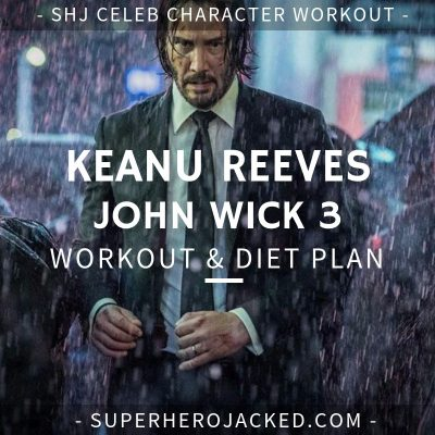 Keanu Reeves John Wick 3 Workout and Diet