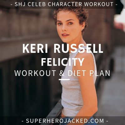 Keri Russell Felicity Workout and Diet