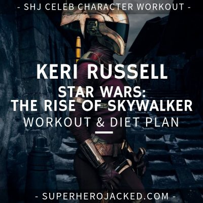 Keri Russell Star Wars Workout and Diet