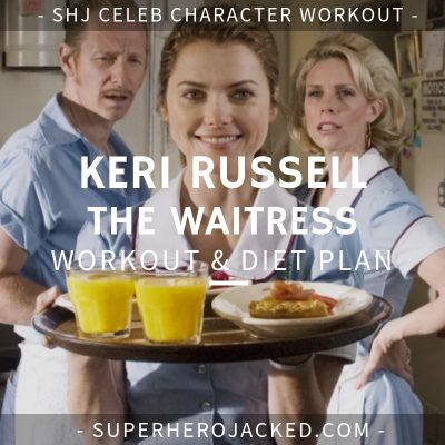 Keri Russell The Waitress Workout and Diet
