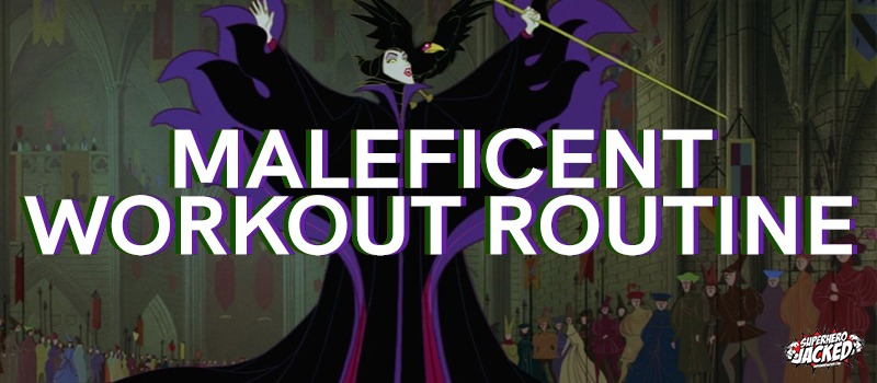 Maleficent Workout Routine