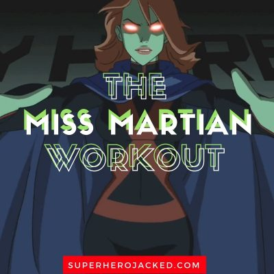 The Miss Martian Workout Routine