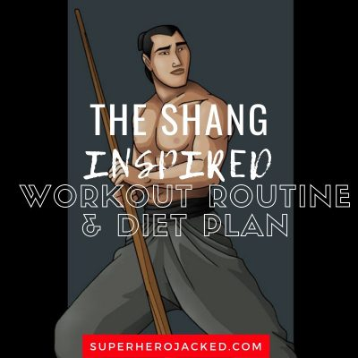 The Shang Inspired Workout and Diet