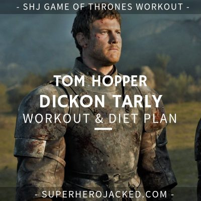 Tom Hopper Dickon Tarly Workout and Diet