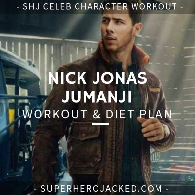 Nick Jonas Jumanji Workout and Diet