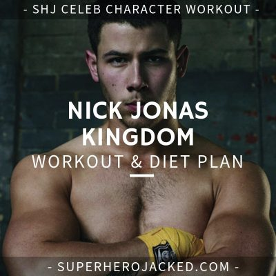 Nick Jonas Kingdom Workout and Diet