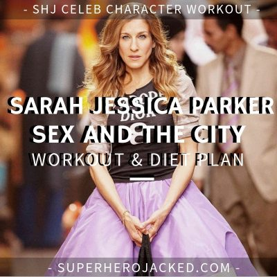 Sarah Jessica Parker Sex and the City Workout and Diet