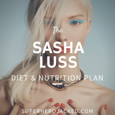Sasha Luss Diet and Nutrition