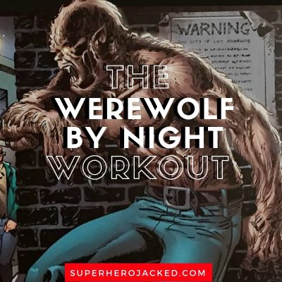 The Werewolf by Night Workout Routine and Diet