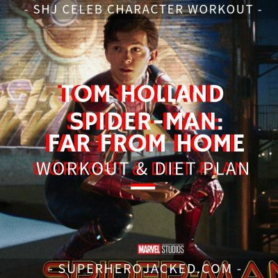 Tom Holland Spider-Man Far From Home Workout and Diet