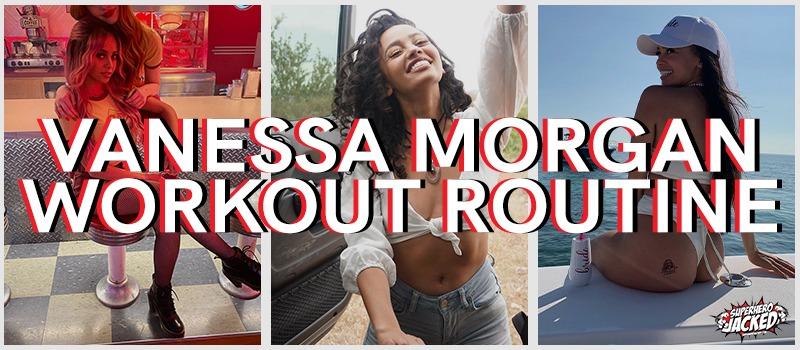 Vanessa Morgan Workout Routine