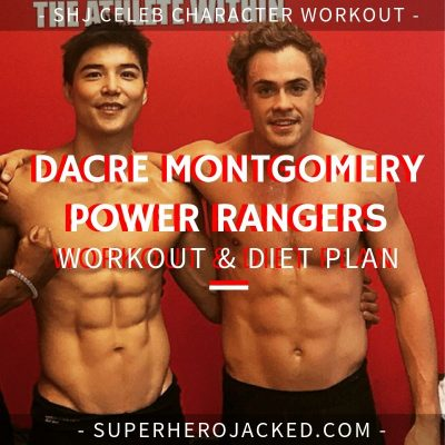 Dacre Montgomery Power Rangers Workout and Diet